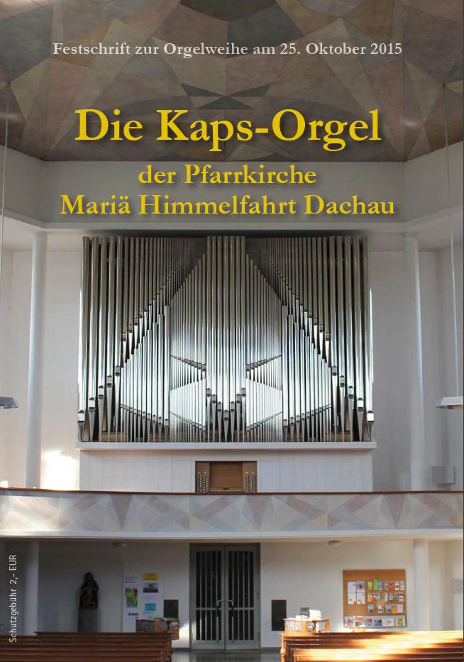 Orgelbau Kaps, Orgelfestschrift, Mariä Himmelfahrt, Dachau